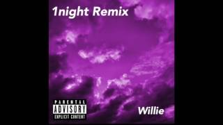 Willie - 1night Remix