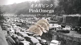 PinkOmega - Dumplings (Prod. Holder) [Instrumental]