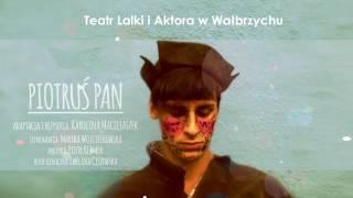 """""""Piotruś Pan"""" reż. Karolina Maciejaszek"""