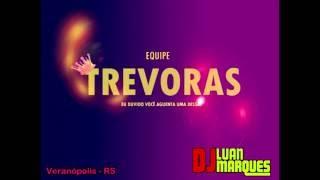 EQUIPE TREVORAS - 01 - DJ LUAN MARQUES