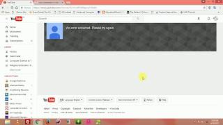 [Solution] An Error Occured. Please Try Again. YouTube Channel Error Message