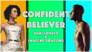 CONFIDENT BELIEVER | Mashup of Demi Lovato/Imagine Dragons