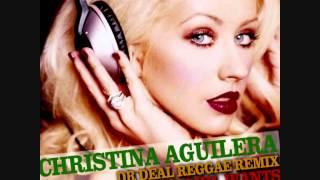 CHRISTINA AGUILERA - DR DEAL REGGAE REMIX - WHAT A GIRL WANTS