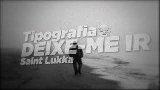 Typography / Saint Lukka - Deixe-me ir.