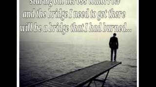 Burning Bridges W/Lyrics