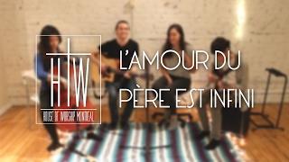 L'Amour Du Père Est Infini - House Of Woship Montreal