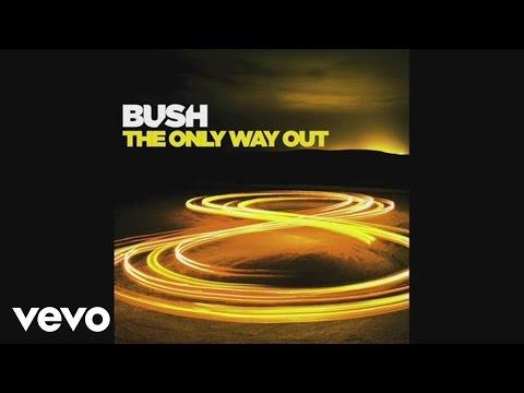 bush-the-only-way-out-audio-bushvevo