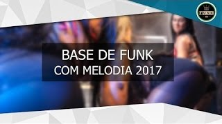 BASE DE FUNK COM MELODIA 2017 INSTRUMENTAL | CHARDINHO HD