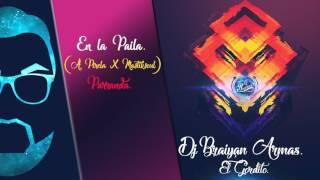 En la paila - Dj Braiyan El Gordito (Remix A.Pirela x Mastiksoul) Thech House 2017 Parranda