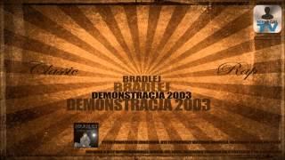 Bradlej - 1 sekunda (ft.Dasne) - DEMONSTRACJA - 2003
