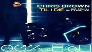 Chris Brown - Till I Die ft. Big Sean & Wiz Khalifa (2012)