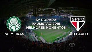 Melhores Momentos - Palmeiras 3 x 0 São Paulo - Paulistão - 25/03/2015