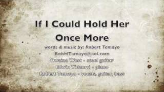 If I Could Hold Her Once More by Robert Tamayo