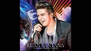 Ce Topa - Luan Santana DVD O Nosso Tempo é Hoje.