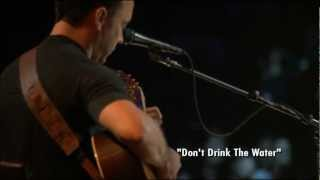 Dave Matthews & Tim Reynolds - Live At The Radio City - Don't Drink the Water (Still Water)