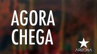 Arizona - Agora Chega [Lyric Video]