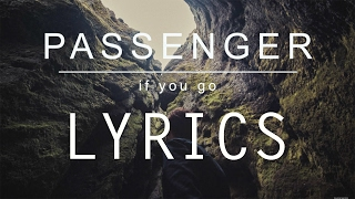 Passenger - If You Go (Lyrics)