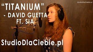 Titanium - David Guetta ft. Sia (cover by Kinga Gibaszek)