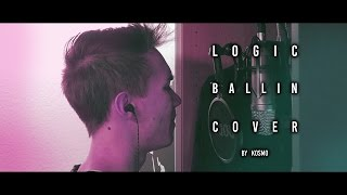 🚀 LOGIC - Ballin (Cover by KOSMO) | Video