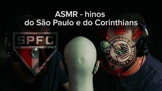 ASMR - hinos do São Paulo e do Corinthians