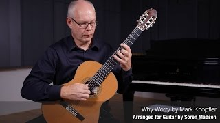 Why Worry (Mark Knopfler) - Danish Guitar Performance - Soren Madsen