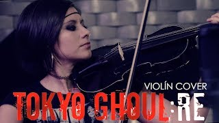 TOKYO GHOUL: RE (Asphyxia)❤  VIOLIN ANIME COVER!