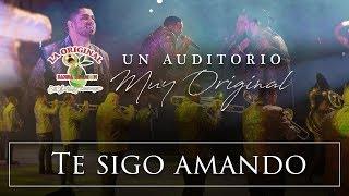 La Original Banda El Limón - Te sigo amando (Desde el auditorio)