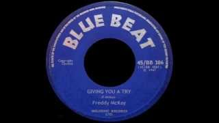 Freddy McKay - Giving You A Try