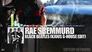 [G-House] Rae Sremmurd - Black Beatles (Kjuus G-House Edit)