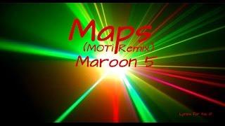 Maroon 5 - Maps (MOTi Remix)
