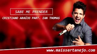 Cristiano Araújo Part. Ian Thomas - Sabe Me Prender
