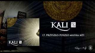 17. Kali - Przyszło-poszło (prod. MTI)