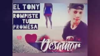 TONY_ROMPISTE_TU_PROMESA_RAP_DESAMOR_2017