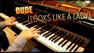 Dude (Looks Like a Lady) - AEROSMITH ♫  HQ HD Rock Piano Cover