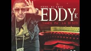 Eddy K - Vamos pa la disco (Prod. Dj Unic)