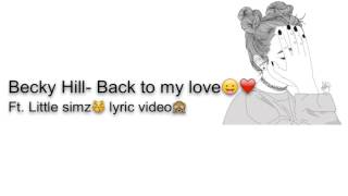Becky Hill- Back to my love [lyric video]🙌❤️
