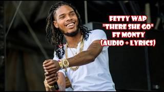 Fetty Wap - There She Go ft Monty (audio + lyrics)