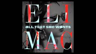 Eli Mac - All That She Wants