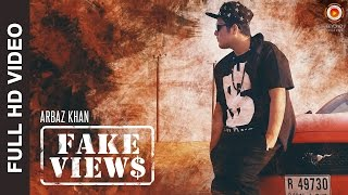 Fake Views Video Song | Arbaz Khan | Latest Songs 2017 | Free Style Rap