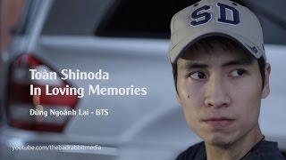 Ký ức về anh Toàn Shinoda - Đừng Ngoảnh Lại (BTS)