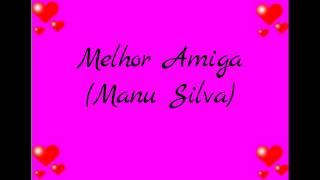 Melhor Amiga-Manu Silva(Lyrics)