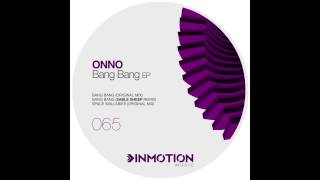ONNO -  Bang Bang (Original Mix)