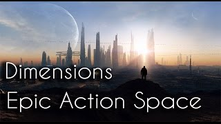Epic Action Space | Science Fiction Music | Space Ambient | Dimensions ( Original Composition )