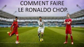 COMMENT FAIRE LE RONALDO CHOP