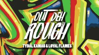 "DJ Jeren Feat. Tydal Kamau & Loyal Flames ""Out Deh Rough"""