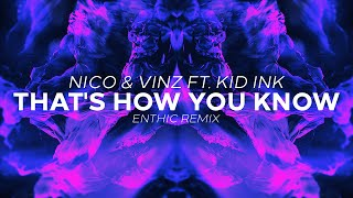 Nico & Vinz ft. Kid Ink - That's How You Know (Enthic Remix)