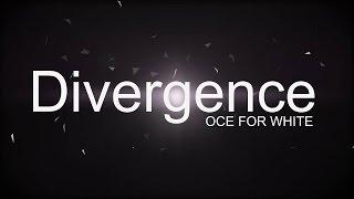 #Divergence [OCE for White]