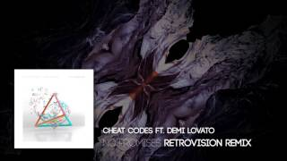 Cheat Codes ft. Demi Lovato - No Promises (RetroVision Remix)
