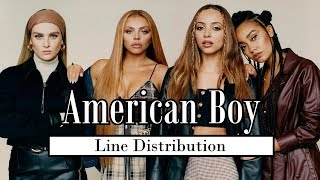 Little Mix - American Boy [Line Distribution]