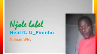 Held ft U-Fininho - Ndiuze Why